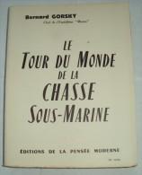 Le Tour Du Monde De La Chasse Sous-marine Bernard GORSKY Caraïbes-Polynésie Saint Malo Tanger Antilles Galapagos Tahiti - Géographie