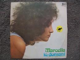 MARCELLA BELLA   IO DOMANI  /DOVE VAI - Vinyl Records