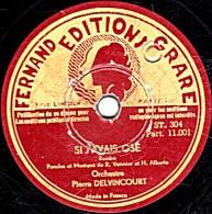 78 Trs - 25 Cm - état B - FERNAND CRABE EDITION - Pierre DELVINCOURT - SI J'AVAIS OSE - SANS AMOUR - 78 Rpm - Gramophone Records