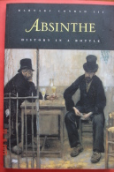"""""""Absinthe,history In A Bottle""""Barnaby ConradIII.20X29,5.Chronicle Books.SanFrancisco.1988.160 Pages ,illustrations.BE - Other"""