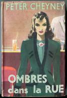 Peter CHEYNEY Ombres Dans La Rue 1946 - Presses De La Cité