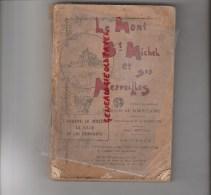 50 - LE MONT SAINT MICHEL ET SES MERVEILLES- D' APRES MARQUIS DE TOMBELAINE- BERGEVIN- 1902 - Bretagne