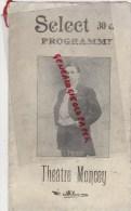 75018- PARIS - PROGRAMME SELECT - THEATRE MONCEY - L. PRIEUR -POUCTAL-DESPRES-CHARLYS-MADAME SANS GENE-SARDOU-LARA-RENOT - Théâtre