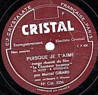 78 Trs - 25 Cm - état B - Marcel GIRARD - PUISQUE JE T'AIME - QUAND JE SUIS DANS TES BRAS - 78 T - Disques Pour Gramophone