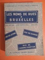BRUXELLES / LES NOMS DE RUES A BRUXELLES , LEUR HISTOIRE,SIGNIFICATION, LEUR SORT - History
