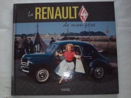 La Renault 4 CV De Mon Père, 2011 Collectionneur De L´automobile Mythique 4 Chevaux - Auto