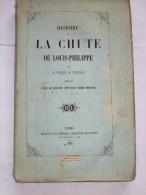Histoire De La Chute De Louis-Philippe Par GROISSILLIEZ, 1851 - Livres, BD, Revues