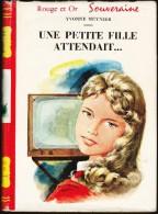 Yvonne Meynier - Une Petite Fille Attendait ... - Bibliothèque Rouge Et Or  N° 621 - ( 1961 ) . - Bibliothèque Rouge Et Or