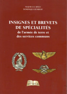 Binet & Humbert . Insignes Et Brevets De Spécialités De L' Armée De Terre Et Des Services Communs . - Militaria
