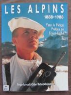 LES ALPINS 1888 1988 YANN LE PICHON FRISON ROCHE CHASSEURS CHASSEUR ALPIN MONTAGNE TROUPE DE MILITAIRE MONTAGNARD - Guerre 1939-45