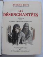 1934 PIERRE LOTI LES DESENCHANTEES ILLUSTRATIONS CHARLES FOUQUERAY EDITIONS DU NORD NUMEROTE SUR VELIN ALLURA - 1901-1940