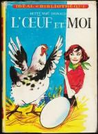 Betty Mac Donald - L' œuf Et Moi - Idéal Bibliothèque N° 175 - (1959) - Libros, Revistas, Cómics