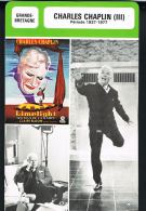 Charlie CHAPLIN III -Période 1937/1977  - Les Fiches De Monsieur CINEMA-Grande-Bretagne   - Recto Verso - Merchandising