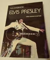 ELVIS PRESLEY,  ELVIS LE KING, ALBIN MICHEL / ROCK & FOLK 160 PAGES  TEXTES ET 372 PHOTOS - Musik