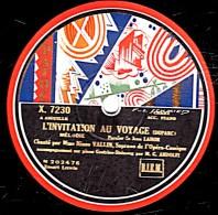 78 Trs - 30 Cm - état TB -  Ninon VALLIN -  L'INVITATION AU VOYAGE - CHANSON TRISTE - 78 Rpm - Schellackplatten
