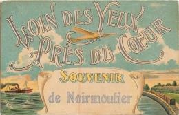 RARE NOIRMOUTIER LOIN DES YEUX PRES DU COEUR  SOUVENIR DE NOIRMOUTIER  VOIR LES DEUX SCANS - Noirmoutier