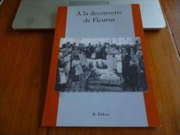 CB6 Livre A la d�couverte de Fleurus R. Delooz histoire charbonnages - nombreuses photos
