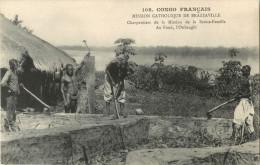 CONGO FRANCAIS - MISSION CATHOLIQUE DE BRAZZAVILLE - CHARPENTIERS DE LA MISSION DE LA SAINTE FAMILLE AU FOND L OUBANGHI - Brazzaville