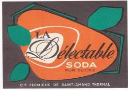 Ancienne Etiquette SODA - LA Délectable - Cie FERMIERE DE SAINT-AMAND THERMAL - Fruits & Vegetables