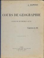 Cours De Géographie - Classe De Quatrième (A Et B) - Programme De 1902 - J. Dupont - Ed. J. De Gigord - 12-18 Years Old
