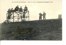 15 Cantal Pittoresque N° 891 * A La Cime Du Plomb Du Cantal * Très Belle CPA Animée - France