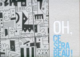 OH Ce Sera Beau ! OPH Havre Cattaneo Boucq Druillet Loustal Nicollet Margerin Coudray Manset Schuiten Edith Niot ©.2013 - Objets Publicitaires