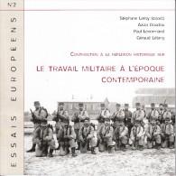 Le Travail Militaire à L´époque Contemporaine  (14 Euro Port Compris) - Histoire