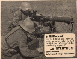 Original Werbung - 1939 - Winterthur , Militär-Unfallversicherung , Maschinengewehr , MG !!! - 1939-45