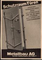 Original Werbung - 1939 - Türen Für Bunker , Schutzräume , Metallbau AG In Zürich-Albisrieden  !!! - 1939-45