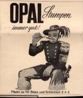 Original Werbung - 1939 - OPAL Stumpen , Zigarren , Cigarren , Zigaretten !!! - 1939-45