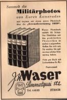 Original Werbung - 1939 - Militärphotos Von Kameraden , J.H. Waser In Zürich , Fotoalbum , Fotos , Grenzbesetzung 1939 ! - 1939-45