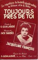 40 60 PARTITION JACQUELINE FRANÇOIS TOUJOURS PRÈS DE TOI GOALABRÉ BARBÈS BOLERO - Musica & Strumenti