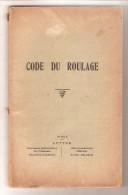 Belgique - CODE DE ROULAGE- Règlement Général Sur La Police De Roulage Et De La Circulation - Arrêté Royal 1er Juin 1931 - Decretos & Leyes