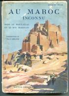 Jacques FELZE Au Maroc Inconnu. Dans Le Haut-Atlas Et Le Sud Marocain 1935 - 1901-1940