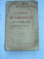 La Captivité De Napoléon III En Allemagne Par Paul GUERIOT Septembre 1870 -mars 1871,1926 Capitulation Wilhelhmshöhe - Histoire