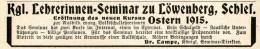 Original-Werbung/Anzeige 1914 - LÖWENBERG / SCHLESIEN / LEHRERINNEN - SEMINAR - Ca. 115 X 20 Mm - Werbung