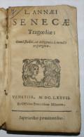 """ITALIA 1677 - """"SENECAE TRAGEDIAE"""" L. ANNAEI - Libri Vecchi E Da Collezione"""