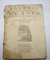 "ITALIA 1639 - ""JOANNIS RHODII DE ACIA DISSERTATIO AD CORNELII CELSI MENTEM "" - Libri, Riviste, Fumetti"