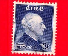 IRLANDA - Eire - Usato - 1957 - 100 Anni Della Nascita Di John Edward Redmond (1856-1918), Politico - 3 - 1949-... Repubblica D'Irlanda