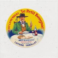L 369 / ETIQUETTE    FROMAGE    PETIT CAMEMBERT    LE PETIT BOUGNAT  LAITERIE TRIBALLAT  (ILE ET VILAINE) - Formaggio