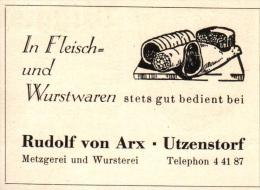 Original Werbung - 1947 - Rudolf Von Arx In Utzenstorf , Fleisch- Und Wurstwaren !!! - Publicités