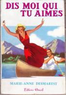 Marie - Anne Desmarest -  Dis Moi Qui Tu Aimes - Denoël - ( 1957 ) . - Boeken, Tijdschriften, Stripverhalen
