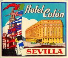SEVILLA     HOTEL COLON          ETIQUETTE D HOTEL  PUBLICITE - Etiquettes D'hotels