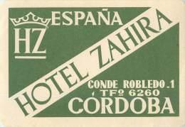 CORDOBA     HOTEL ZAHIRA     ETIQUETTE D HOTEL  PUBLICITE - Etiquettes D'hotels