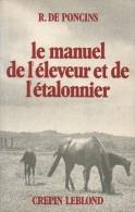 LE MANUEL DE L'ÉLEVEUR ET DE L'ÉTALONNIER DE R. DE PONCINS ED.CREPIN-LEBLOND - Animaux