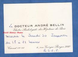 Carte De Visite Ancienne - Docteur André BELLIN - Electro Radiologiste Des Hopitaux De PARIS -  Rue Georges Berger 17e - Cartoncini Da Visita