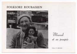 ROUBAIX--1987--Folklore Roubaisien-Marcel Et Sa Poupée  Photo J.P  MEEGENS--tirage  600 Ex,format 15 X 10 - Jeux Et Jouets