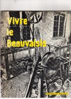 VIVRE LE BEAUVAISIS Dans Les Temps Modernes,Ecomusée De Picardie 80 Pages  Nombreuses Photos - Picardie - Nord-Pas-de-Calais