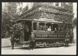 ZÜRICH Hotel DOLDER 1906 Reproduktion Dolderbahn Verein Tram-Museum Zürich - ZH Zurich