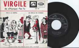 Disque 45 Tours Années 60 - Virgile Du Pourquoi Pas - Tich A La Grippe - Un Drôle D'oiseau - Monologues - EMI EGR 186 - - Vinyles
